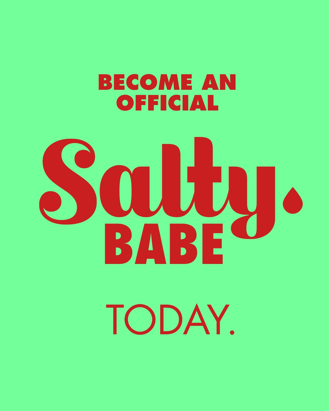 Become an Official Salty Babe Today.